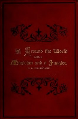 Around the world with a magician and a juggler by Hardin Jasper Burlingame