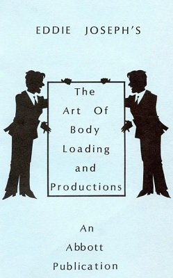 The Art of Body Loading and Productions by Eddie Joseph