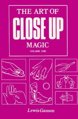 The Art of Close-Up Magic Volume 1 by Lewis Ganson
