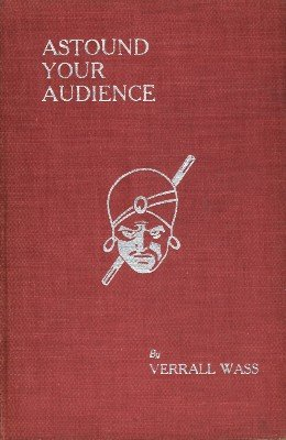 Astound Your Audience Vol. 1 by Verrall Wass