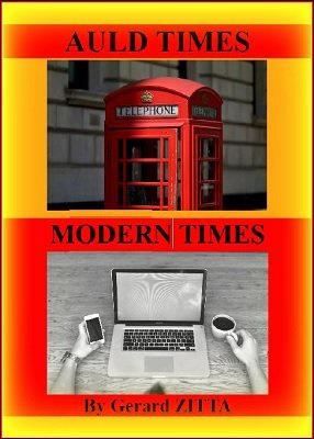 Auld Times Modern Times by Gerard Zitta