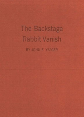 The Backstage Rabbit Vanish by John F. Yeager