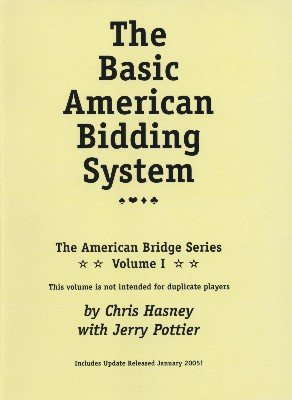 The Basic American Bidding System by Chris Hasney & Jerry Pottier