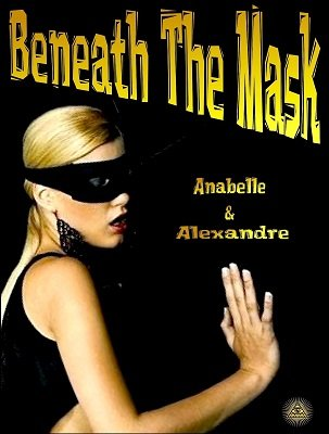 Beneath the Mask by Anabelle & Mystic Alexandre
