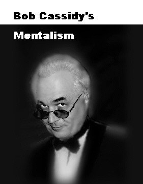 Bob Cassidy's Mentalism by Bob Cassidy