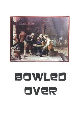 Bowled Over by Brick Tilley