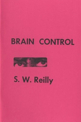 Brain Control by S. W. Reilly