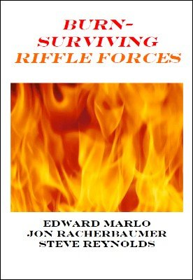 Burn: Surviving Riffle Forces by Edward Marlo & Jon Racherbaumer & Steve Reynolds