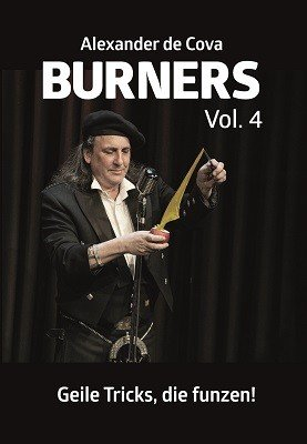 Burners 4: Geile Tricks, die funzen by Alexander de Cova