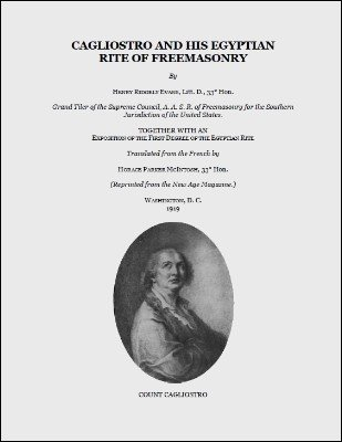 Cagliostro and His Egyptian Rite of Freemasonry by Henry Ridgely Evans
