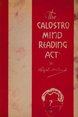 The Calostro Mind Reading Act by Ralph W. Read
