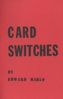 Card Switches: Revolutionary Card Technique No. 12 by Edward Marlo