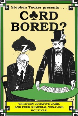 Card Bored? by Stephen Tucker