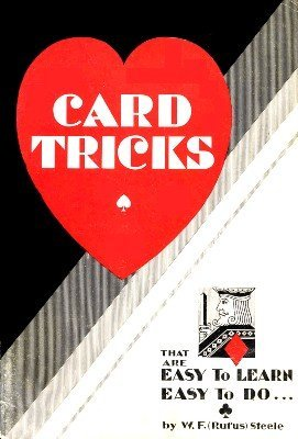 Card Tricks That Are Easy To Learn Easy To Do by Rufus Steele