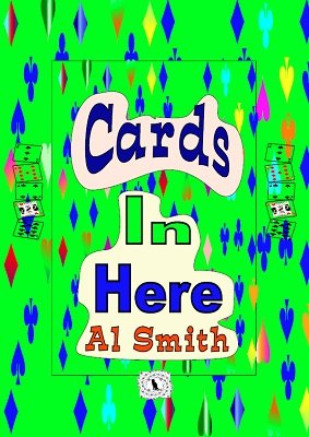 Cards in Here by Al E. Smith