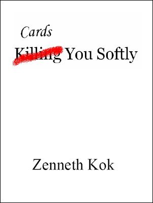 Cards You Softly by Zenneth Kok
