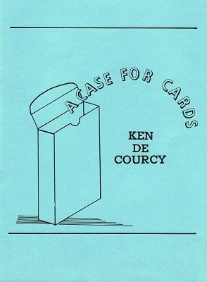 A Case For Cards by Ken de Courcy