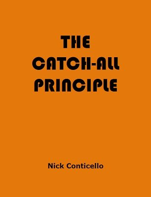 The Catch-All Principle by Nick Conticello