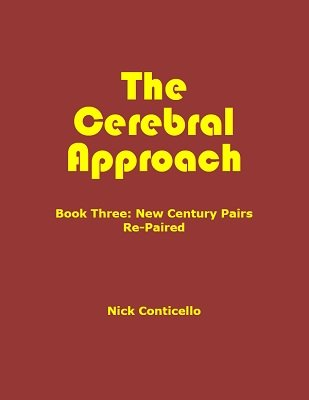 The Cerebral Approach: Book Three by Nick Conticello