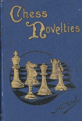 Chess Novelties by Henry Edward Bird
