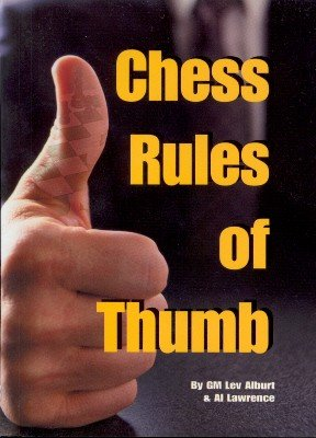 Chess Rules of Thumb by Lev Alburt & Al Lawrence