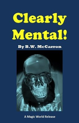 Clearly Mental by B. W. McCarron