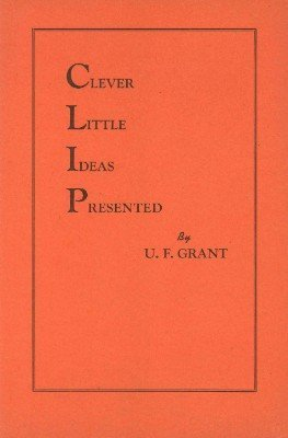 CLIP - Clever Little Ideas Presented by Ulysses Frederick Grant