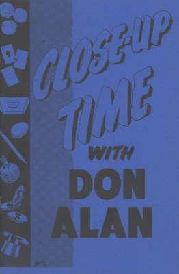 Close-Up Time with Don Alan by Don Alan