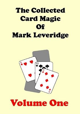 The Collected Card Magic of Mark Leveridge Volume 1 by Mark Leveridge