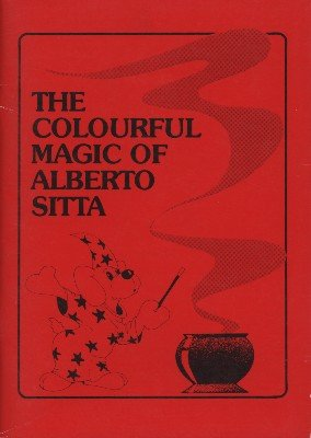The Colourful Magic of Alberto Sitta by Alberto Sitta