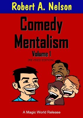 Comedy Mentalism Volume 1 by Robert A. Nelson
