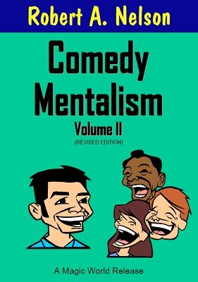Comedy Mentalism Volume 2 by Robert A. Nelson