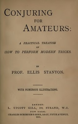Conjuring for Amateurs by Ellis Stanyon