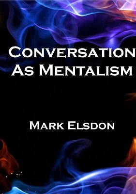 Conversation as Mentalism 1 by Mark Elsdon