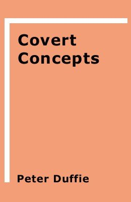 Covert Concepts by Peter Duffie