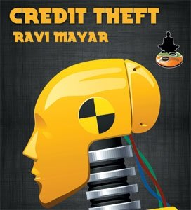 Credit Theft by Ravi Mayar