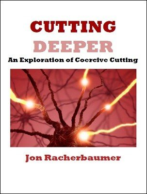 Cutting Deeper: an exploration of coercive cutting by Jon Racherbaumer