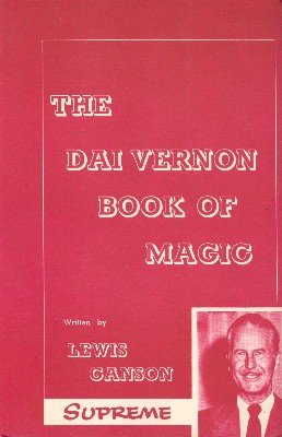 The Dai Vernon Book of Magic by Lewis Ganson & Dai Vernon
