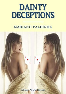 Dainty Deceptions by Mariano Palhinha