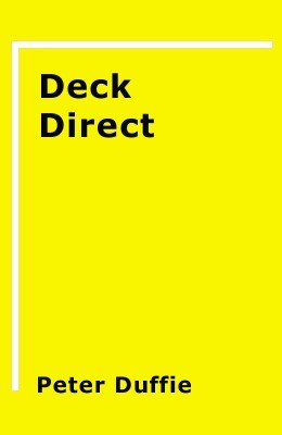 Deck Direct by Peter Duffie