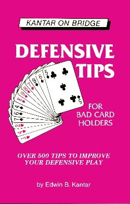 Defensive Tips by Edwin (Eddie) Kantar