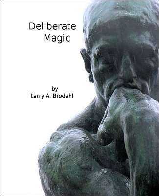 Deliberate Magic by Larry Brodahl
