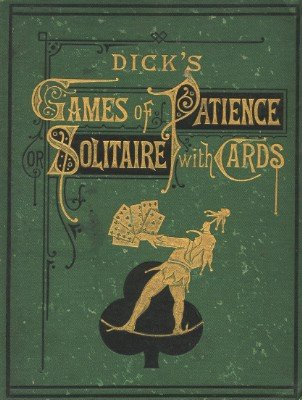 Dick's Games of Patience by William B. Dick