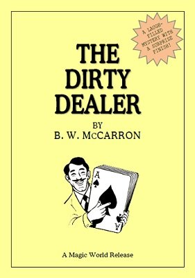 The Dirty Dealer by B. W. McCarron