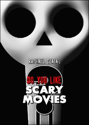 Do You Like Scary Movies? by Raphaël Czaja