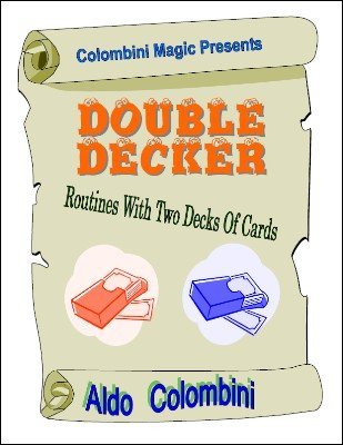 Double Decker: Routines with Two Decks of Cards by Aldo Colombini