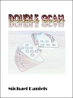 Double Scam by Michael Daniels