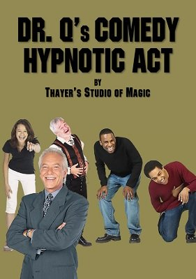 Dr. Q's Comedy Hypnotic Act by Floyd Gerald Thayer