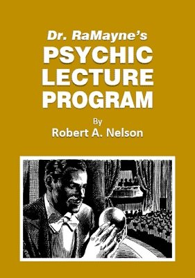 Dr. RaMayne's Psychic Lecture Program by Robert A. Nelson