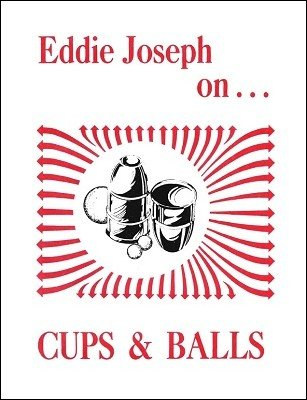 Eddie Joseph on Cups and Balls by Eddie Joseph